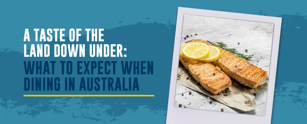 What to expect when dining in Australia