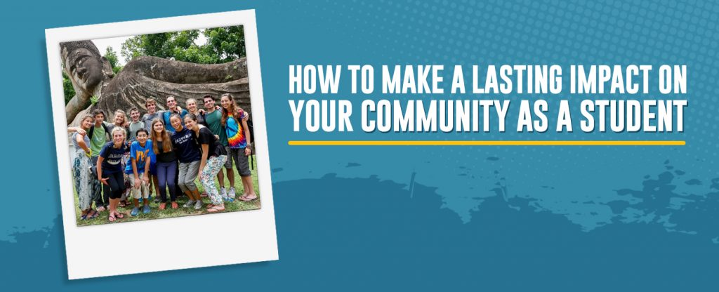 How to make a lasting impact on your community as a student