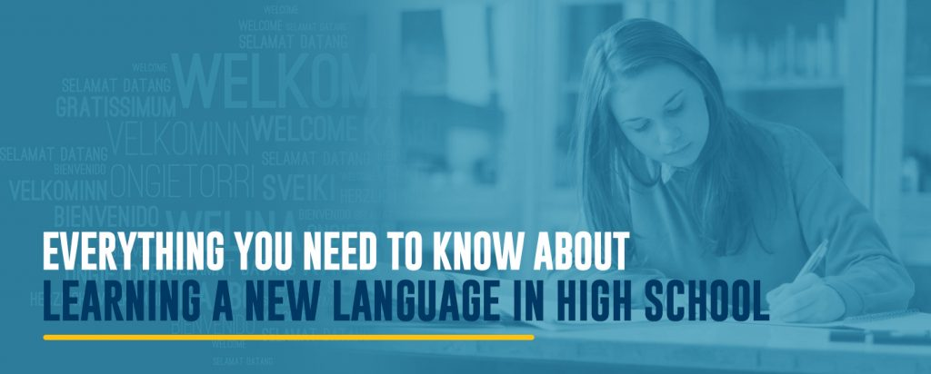Everything you need to know about learning a new language in high school