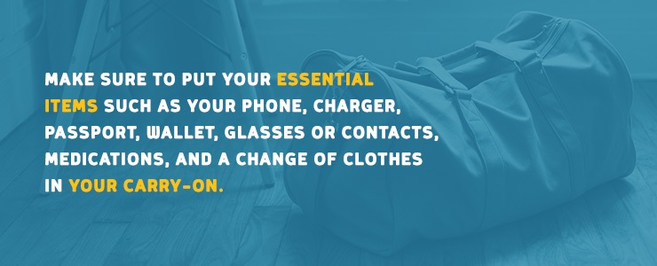 Keep essential items like phones, chargers, passports and wallets in your carry-on bag