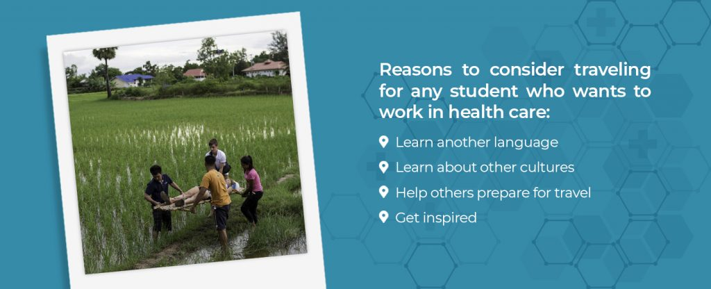 Reasons to consider traveling for any student who wants to work in health care