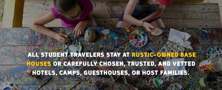 Student travelers stay at rustic-owned base houses or trusted hotels, camps, guest houses or with host families
