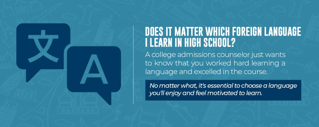 Does it matter what foreign language you learn in high school?