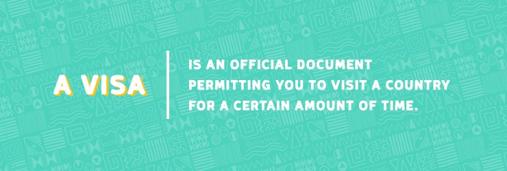 A visa is an official document permitting you to visit a country for a certain amount of time.