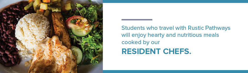 Students traveling on a Rustic Pathways program to Costa Rica will have access to resident chefs